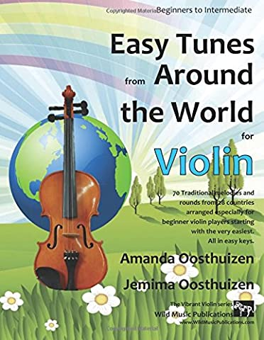 Easy Tunes from Around the World for Violin: 70 easy traditional tunes to explore for beginner violin players. Starting with just 4 notes and progressing. All in easy keys, and first