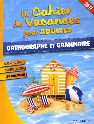 Le cahier de vacances pour adultes Orthographe et Grammaire por From Marabout
