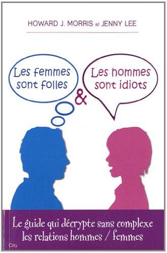 LES FEMMES SONT FOLLES LES HOMMES SONT IDIOTS