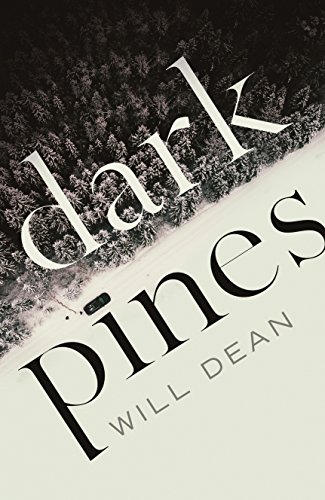 Dark Pines: A Tuva Moodyson Mystery 1 by [Dean, Will]