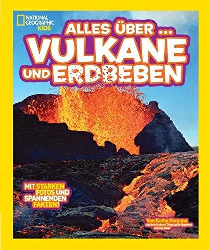 National Geographic KiDS Alles über …: Bd. 10: Vulkane und Erdbeben