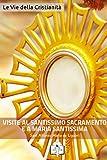 eBook Gratis da Scaricare Le Visite al Santissimo Sacramento e a Maria Santissima I doni della Chiesa (PDF,EPUB,MOBI) Online Italiano