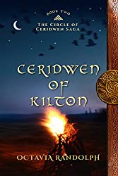 Ceridwen of Kilton: Book Two of The Circle of Ceridwen Saga