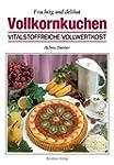 Vollkornkuchen: Fruchtig und delikat