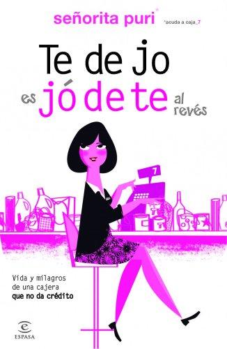 Te dejo es jódete al revés: Vida y milagros de una cajera que no da crédito (Spanish Edition)