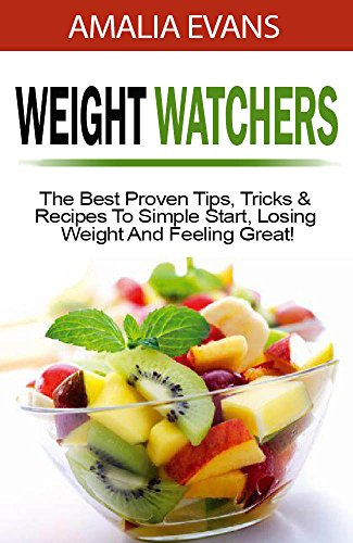 weight-watchers-the-best-proven-tips-tricks-recipes-to-simple-start-losing-weight-and-feeling-great-