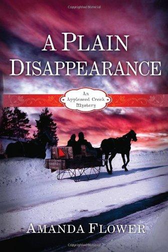 A Plain Disappearance An Appleseed Creek Mystery