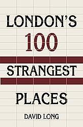 London's 100 Strangest Places