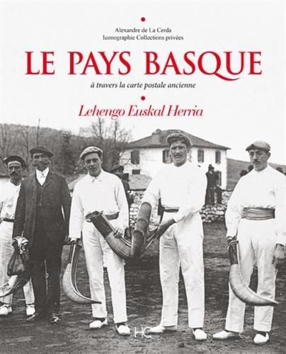 Le Pays Basque  travers la carte postale ancienne