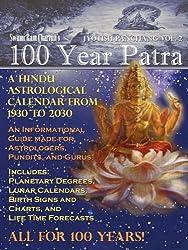 100 Year Patra Vol...2: Vedic Charts, Life Paths, Life Cycles & Planetary Tracking