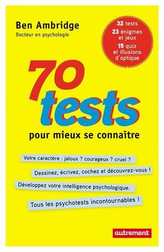 70 tests pour mieux se connaître