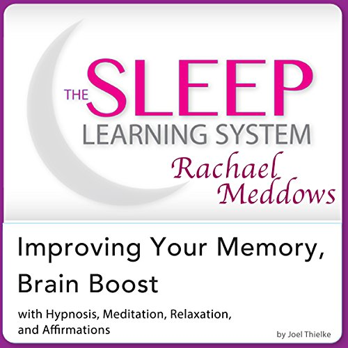 Improving Your Memory, Brain Boost : Hypnosis, Meditation and Subliminal -  The Sleep Learning System Featuring Rachael Meddows