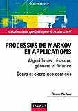 Processus de Markov et applications - Algorithmes, réseaux, génome et finance