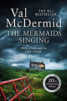 The Mermaids Singing (Tony Hill and Carol Jordan, Book 1) by [McDermid, Val]