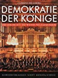 Demokratie der Könige. Die Geschichte der Wiener Philharmoniker. (ED 8013)