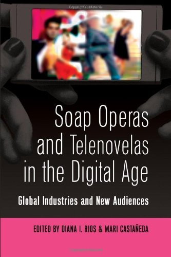soap-operas-and-telenovelas-in-the-digital-age-global-industries-and-new-audiences-popular-culture-a