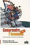 Comprendre l'économie - Le marché et l'Etat à l'heure de la mondialisation