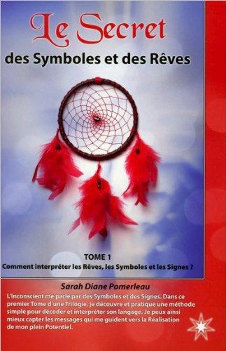 Le secret des symboles et des rêves - Tome 1 par Sarah Diane Pomerleau