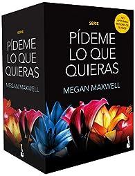 Pack Serie Pídeme lo que quieras par Megan Maxwell
