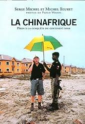 La Chinafrique : Quand la Chine fait main basse sur le continent noir (Documents Français)