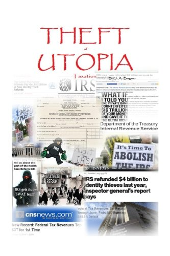 Theft of Utopia: Taxation: Taxation: Volume 10