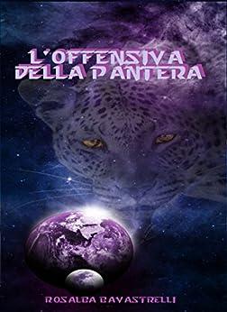 L'Offensiva della Pantera: (La Base della Baia - Parte II) di [Bavastrelli, Rosalba]