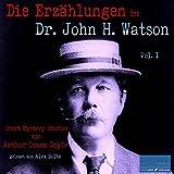Die Erzählungen des Dr. John H. Watson: Short Mystery Stories von Sir Arthur Conan Doyle 1
