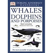 Whales Dolphins and Porpoises (DK Handbooks) by Mark Carwardine (1995-03-15)