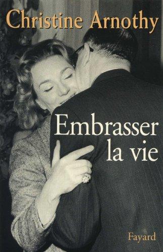 Embrasser La Vie [Pdf/ePub] eBook