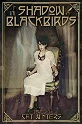 In the Shadow of Blackbirds by Cat Winters (2013-04-02)