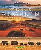 Reisebildband Afrika: 100 Highlights Afrikas Süden, zu denen Sie im Urlaub reisen sollten: Südafrika, Kapstadt, Namibia, Angola, Sambia, Viktoriafälle, Malawi, Simbabwe, Angola, Mosambik, Botswana - Roland F. Karl