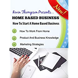 Home Based Business: How To Start A Home Based Business