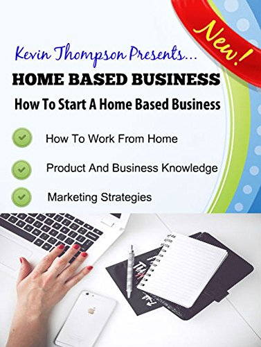 home-based-business-how-to-start-a-home-based-business-english-edition