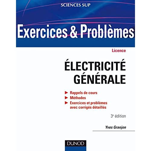 Exercices et problèmes d'électricité générale - 3ème édition - Avec rappels de cours et méthodes