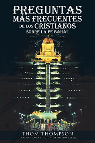 Preguntas Más Frecuentes De Los Cristianos Sobre La Fe Bahá'i por Thom Thompson epub