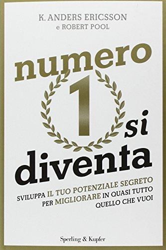 numero-1-si-diventa-sviluppa-il-tuo-potenziale-segreto-per-migliorare-in-quasi-tutto-quello-che-vuoi