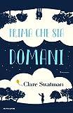 51RmHumqRgL._SL160_ Prima che sia domani di Clare Swatman Anteprime