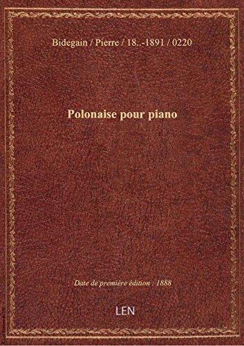 Polonaise pour piano / par P. Bidegain,... ; [couv. orne par] L. D.