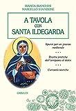 A tavola con santa Ildegarda