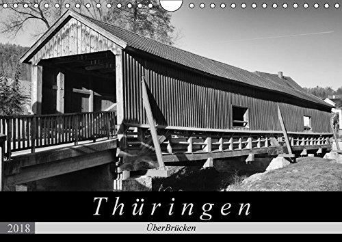 Thüringen - ÜberBrücken (Wandkalender 2018 DIN A4 quer): Historische Brücken sorgen nicht nur für Verbindungen, sondern sind auch architektonische Orte [Kalender] [Feb 14, 2017] Flori0, k.A.