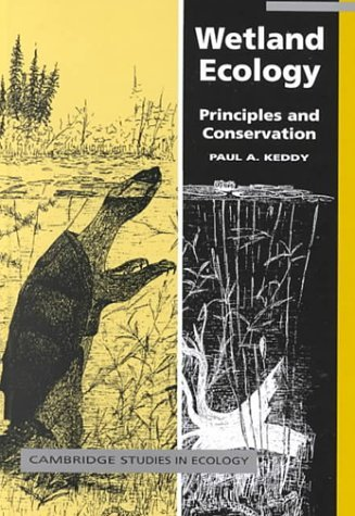 Wetland Ecology: Principles and Conservation (Cambridge Studies in Ecology) by Paul A. Keddy (2000-11-06)
