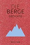 Die Berge: Gedichte (Reclams Universal-Bibliothek)
