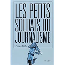 Les petits soldats du journalisme