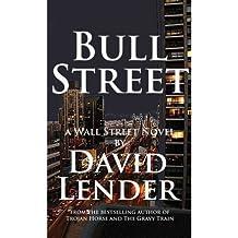 [(Bull Street: A Wall Street Novel)] [ By (author) David Lender ] [January, 2012]