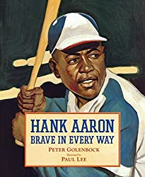Hank Aaron: Brave in Every Way by Peter Golenbock (2001-04-01)