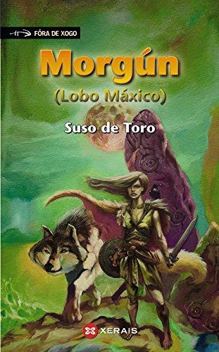 Morgún: Lobo Máxico (Fóra De Xogo) por Suso De Toro