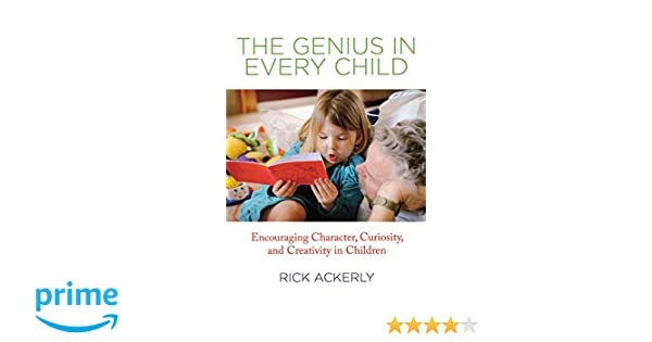 Genius in Every Child: Encouraging Character, Curiosity, and
