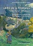 »ABC de la Peinture« von Paul Sérusier. Zur Kunsttheorie der Nabis und ihrer Rezeption in Deutschland
