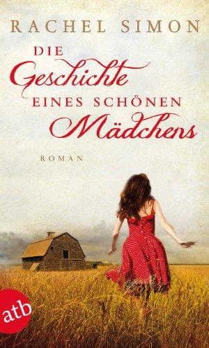 Buchseite und Rezensionen zu 'Die Geschichte eines schönen Mädchens: Roman' von Rachel Simon