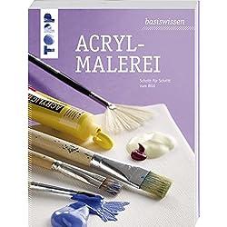basiswissen Acrylmalerei: Schritt für Schritt zum Bild